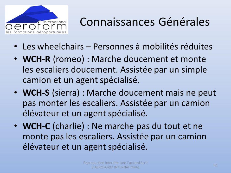 Connaissances Générales • Les wheelchairs – Personnes à mobilités réduites • WCH-R (romeo) : Marche doucement et monte les escaliers doucement. Assist