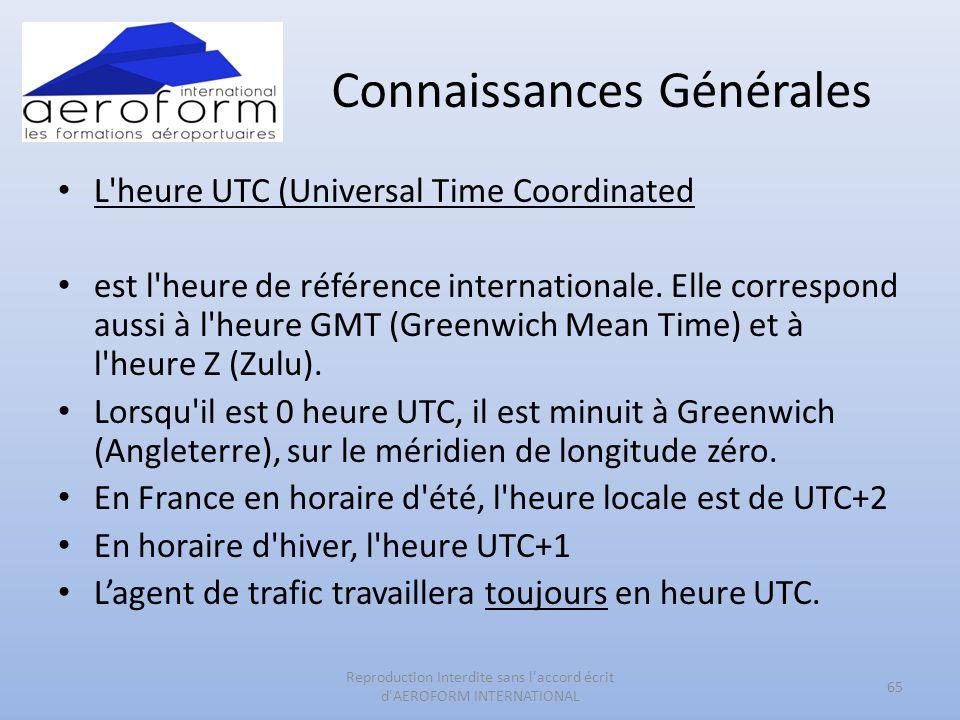 Connaissances Générales • L'heure UTC (Universal Time Coordinated • est l'heure de référence internationale. Elle correspond aussi à l'heure GMT (Gree