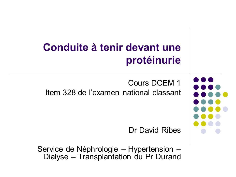 Méthodes de recherche d'une protéinurie pathologique  La méthode de dépistage : la bandelette réactive  L'indicateur coloré, le bleu de bromophénol, vire au vert  Ne détecte que l'albumine ++++++  Mesure semi-quantitative (seuil de positivité > 50 mg/l)  Faux positifs classiques : bandelettes périmées, urines alcalines, détergents  Circonstances d'utilisation :  Dépistage systématique (médecine du travail, grossesse …)  Suspicion de pathologie rénale (oedèmes, HTA, Insuffisance rénale …)  Maladie générale compliquée fréquemment d'une atteinte rénale (diabète, lupus)  La confirmation et la quantification de la protéinurie :  Dosage pondéral sur les urines des 24 heures : pathologique si > 150 mg/24h  Suivi par le rapport protéinurie / créatininurie sur un échantillon (en g/g)  Seuil de positivité de l'ordre de 70 mg/l  Circonstances :  en cas de positivité de la bandelette  Suspicion de pathologie rénale  d'emblée en cas de suspicion d'une protéinurie de Bence-Jones