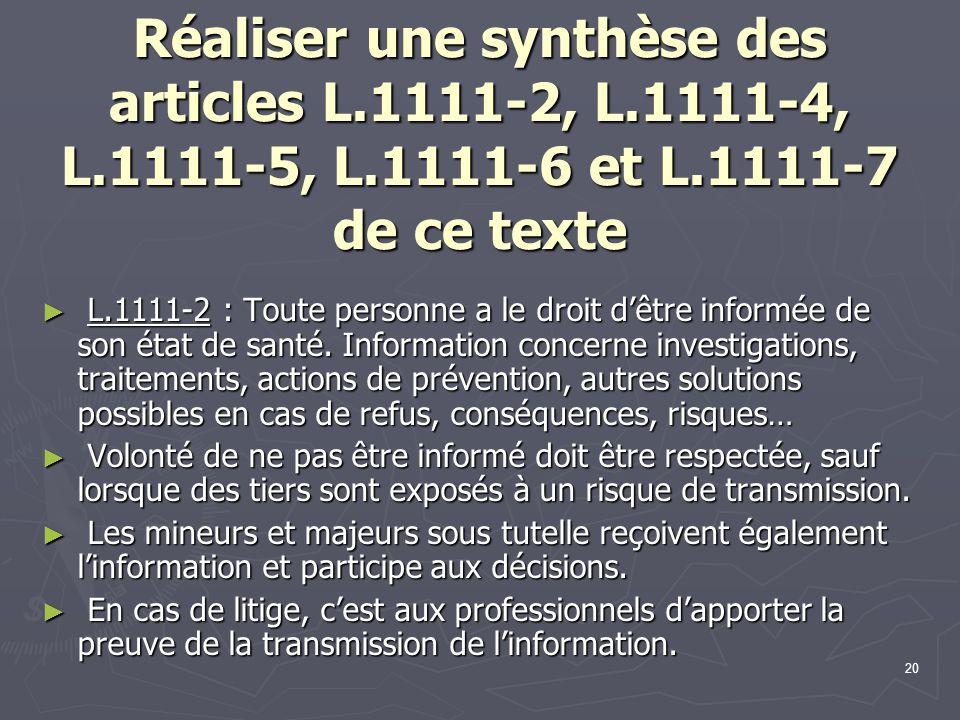 20 Réaliser une synthèse des articles L.1111-2, L.1111-4, L.1111-5, L.1111-6 et L.1111-7 de ce texte ► L.1111-2 : Toute personne a le droit d'être inf