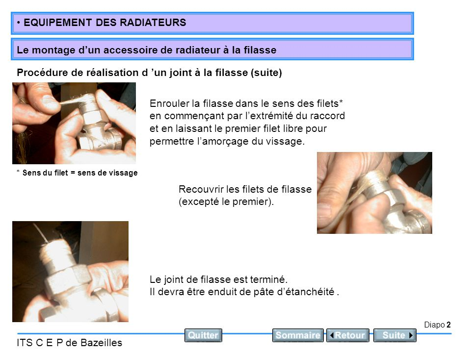 Diapo 2 ITS C E P de Bazeilles • EQUIPEMENT DES RADIATEURS Le montage d'un accessoire de radiateur à la filasse Recouvrir les filets de filasse (excep