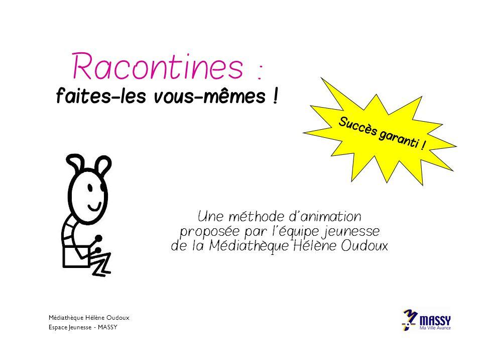 Médiathèque Hélène Oudoux Espace Jeunesse - MASSY Racontines : faites-les vous-mêmes ! Une méthode d'animation proposée par l'équipe jeunesse de la Mé