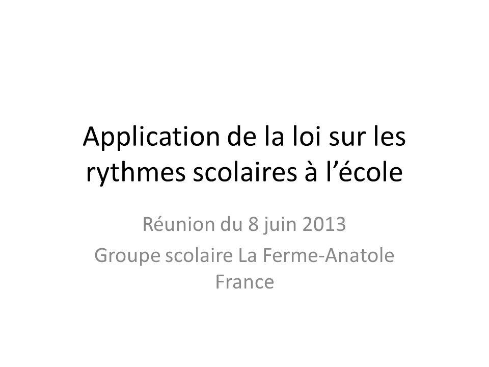 Application de la loi sur les rythmes scolaires à l'école Réunion du 8 juin 2013 Groupe scolaire La Ferme-Anatole France