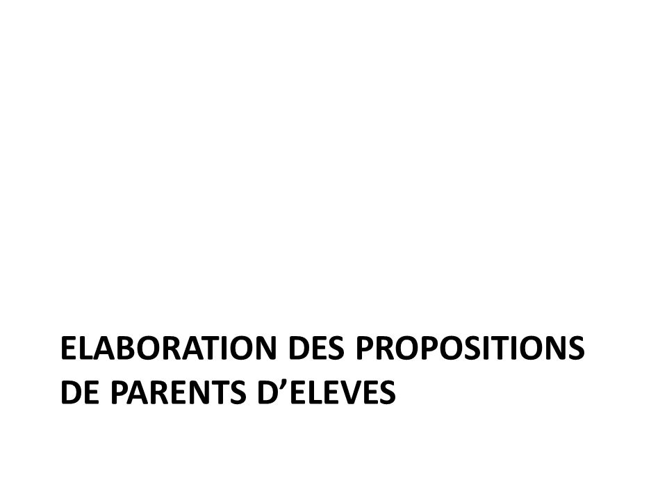 ELABORATION DES PROPOSITIONS DE PARENTS D'ELEVES