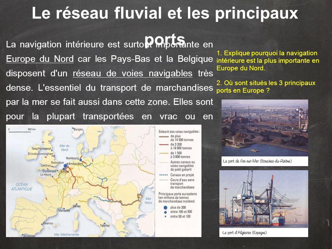 La navigation intérieure est surtout importante en Europe du Nord car les Pays-Bas et la Belgique disposent d'un réseau de voies navigables très dense