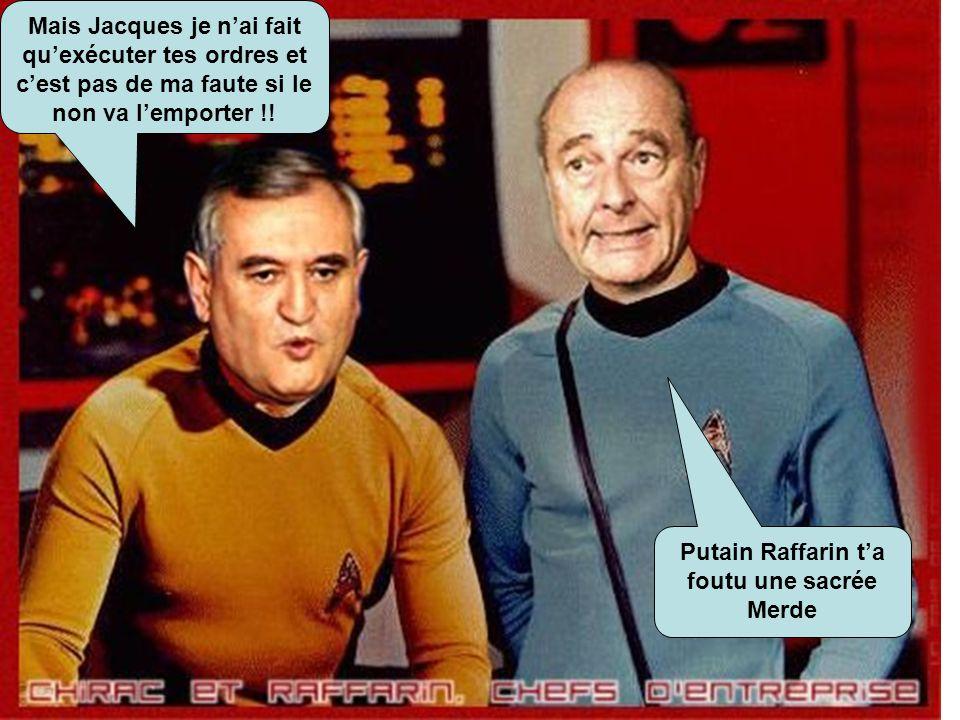 Putain Raffarin t'a foutu une sacrée Merde Mais Jacques je n'ai fait qu'exécuter tes ordres et c'est pas de ma faute si le non va l'emporter !!