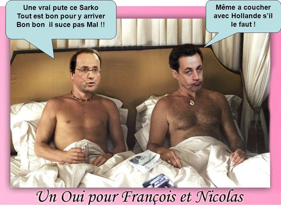 Même a coucher avec Hollande s'il le faut .