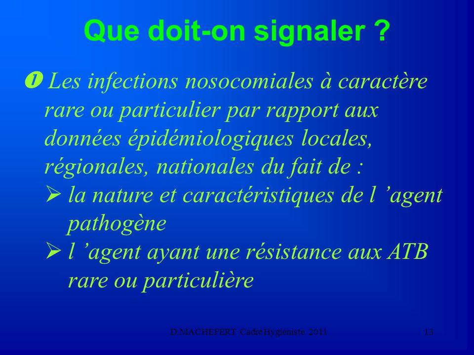 D.MACHEFERT Cadre Hygiéniste 201112 En pratique : qque signaler aux autorités sanitaires ?