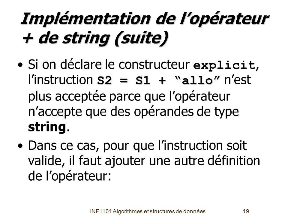 """INF1101 Algorithmes et structures de données19 Implémentation de l'opérateur + de string (suite) S2 = S1 + """"allo"""" •Si on déclare le constructeur expli"""