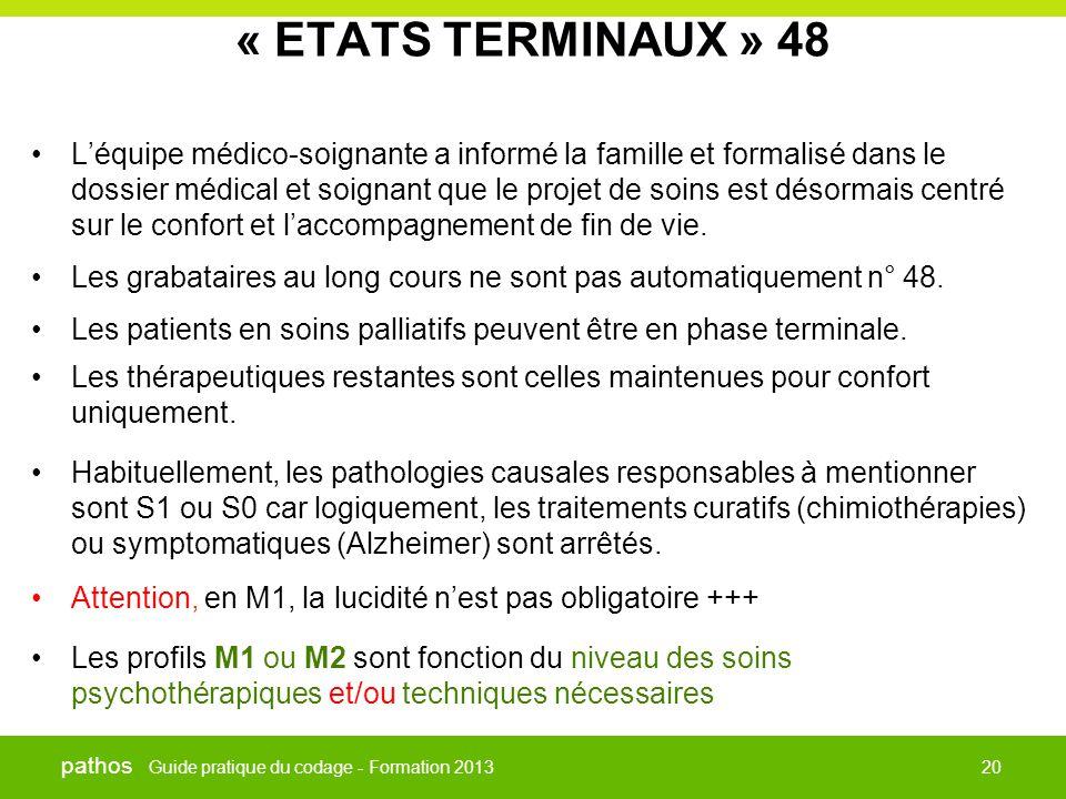 Guide pratique du codage - Formation 2013 pathos 20 « ETATS TERMINAUX » 48 •L'équipe médico-soignante a informé la famille et formalisé dans le dossie