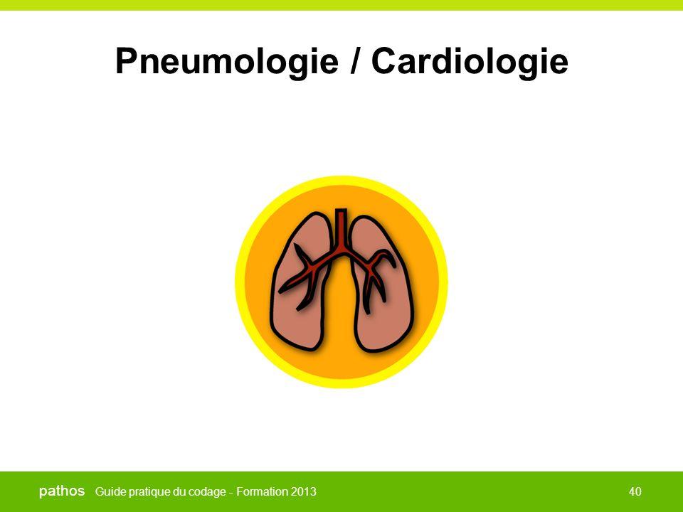 Guide pratique du codage - Formation 2013 pathos 40 Pneumologie / Cardiologie