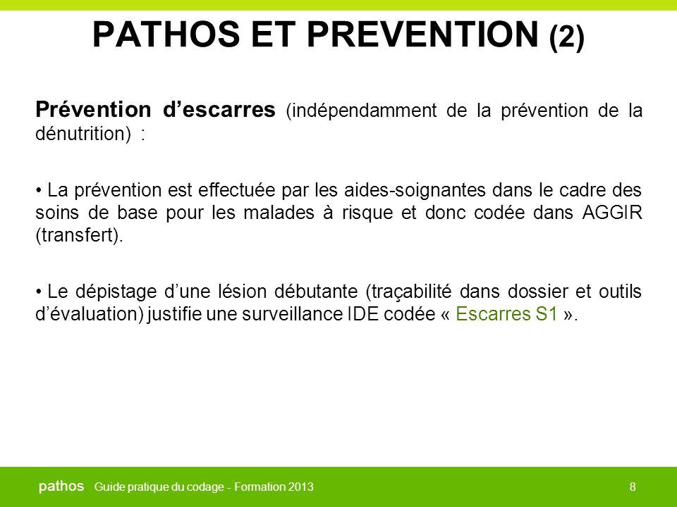 Guide pratique du codage - Formation 2013 pathos 8 PATHOS ET PREVENTION (2) Prévention d'escarres (indépendamment de la prévention de la dénutrition)