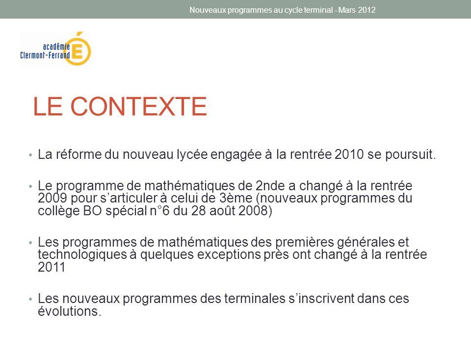 LE CONTEXTE • La réforme du nouveau lycée engagée à la rentrée 2010 se poursuit. • Le programme de mathématiques de 2nde a changé à la rentrée 2009 po