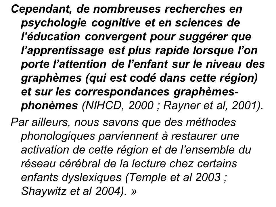 Cependant, de nombreuses recherches en psychologie cognitive et en sciences de l'éducation convergent pour suggérer que l'apprentissage est plus rapid