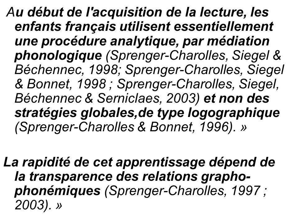 Au début de l'acquisition de la lecture, les enfants français utilisent essentiellement une procédure analytique, par médiation phonologique (Sprenger
