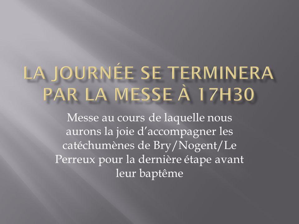 Messe au cours de laquelle nous aurons la joie d'accompagner les catéchumènes de Bry/Nogent/Le Perreux pour la dernière étape avant leur baptême