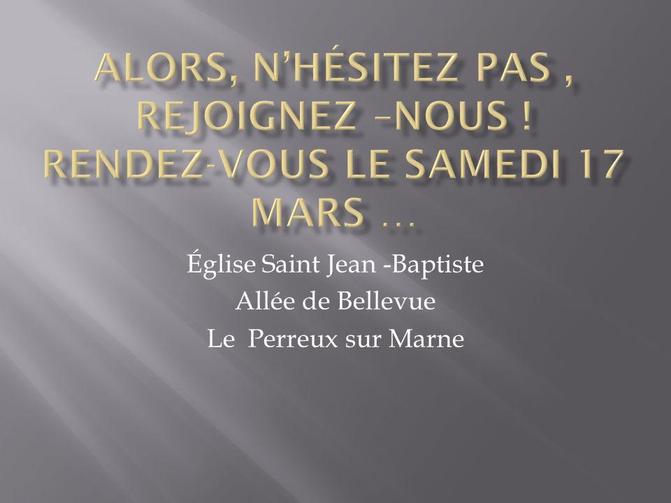 Église Saint Jean -Baptiste Allée de Bellevue Le Perreux sur Marne