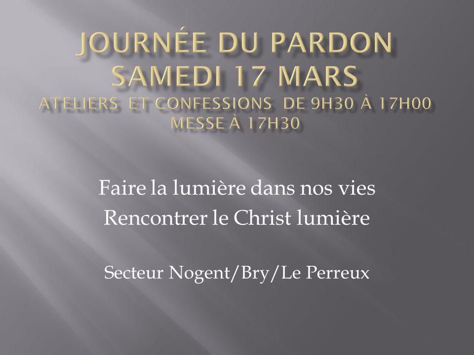 Faire la lumière dans nos vies Rencontrer le Christ lumière Secteur Nogent/Bry/Le Perreux