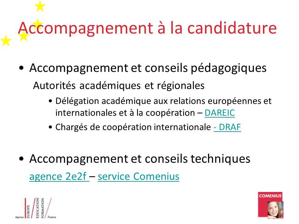 Accompagnement à la candidature •Accompagnement et conseils pédagogiques Autorités académiques et régionales •Délégation académique aux relations euro