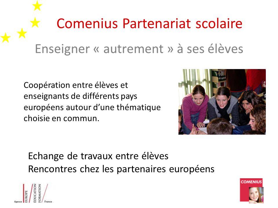 Enseigner « autrement » à ses élèves Coopération entre élèves et enseignants de différents pays européens autour d'une thématique choisie en commun.