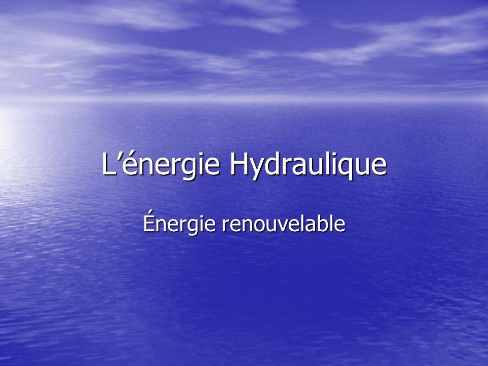 L'énergie Hydraulique Énergie renouvelable