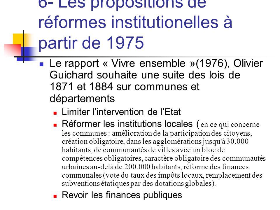 6- Les propositions de réformes institutionelles à partir de 1975  Le rapport « Vivre ensemble »(1976), Olivier Guichard souhaite une suite des lois