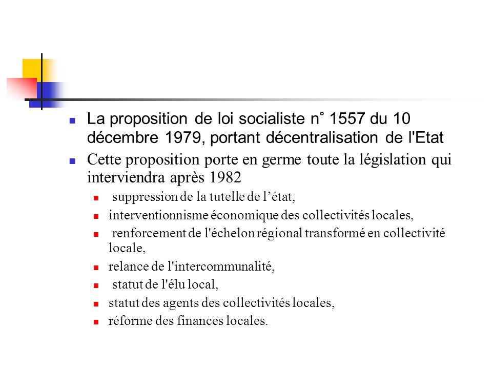  La proposition de loi socialiste n° 1557 du 10 décembre 1979, portant décentralisation de l'Etat  Cette proposition porte en germe toute la législa