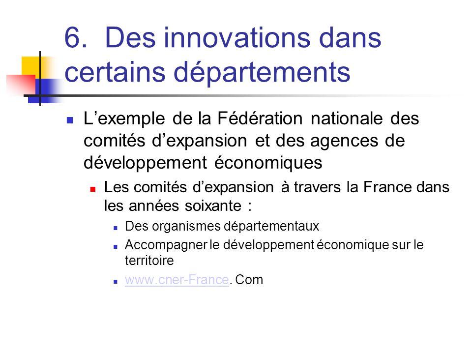 6. Des innovations dans certains départements  L'exemple de la Fédération nationale des comités d'expansion et des agences de développement économiqu