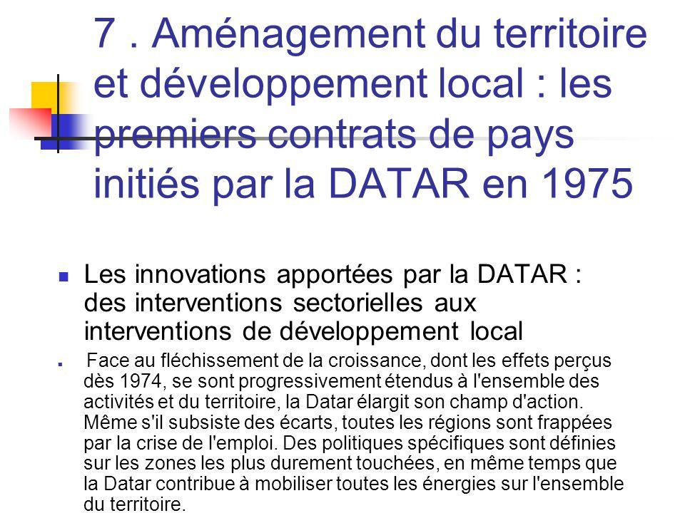 7. Aménagement du territoire et développement local : les premiers contrats de pays initiés par la DATAR en 1975  Les innovations apportées par la DA
