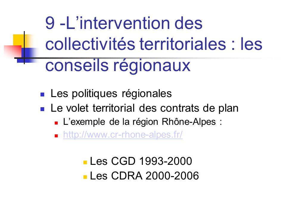 9 -L'intervention des collectivités territoriales : les conseils régionaux  Les politiques régionales  Le volet territorial des contrats de plan  L
