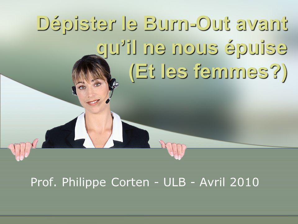Dépister le Burn-Out avant qu'il ne nous épuise (Et les femmes?) Prof.