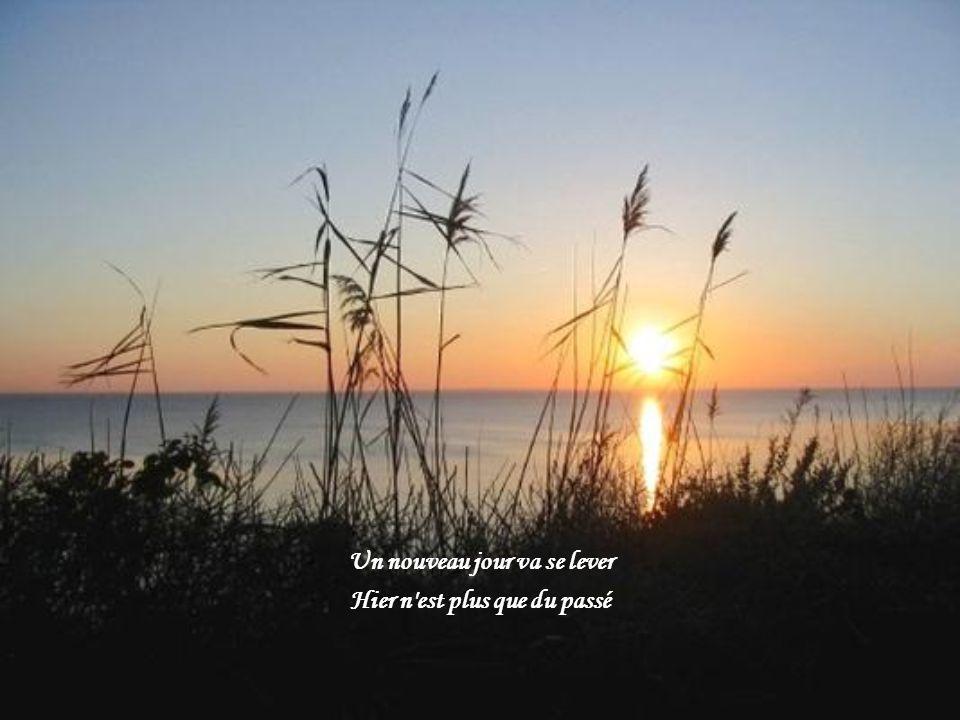 Un nouveau jour va se lever Hier n est plus que du passé