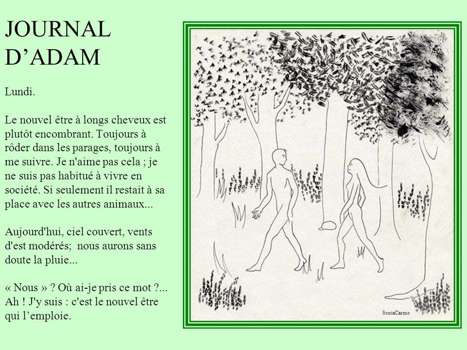 « La vie privée d'Adam et Eve » de Mark Twain Un petit bonheur de lecture, à mourir de rire. Dans leur journal intime, Adam et Eve nous racontent leur
