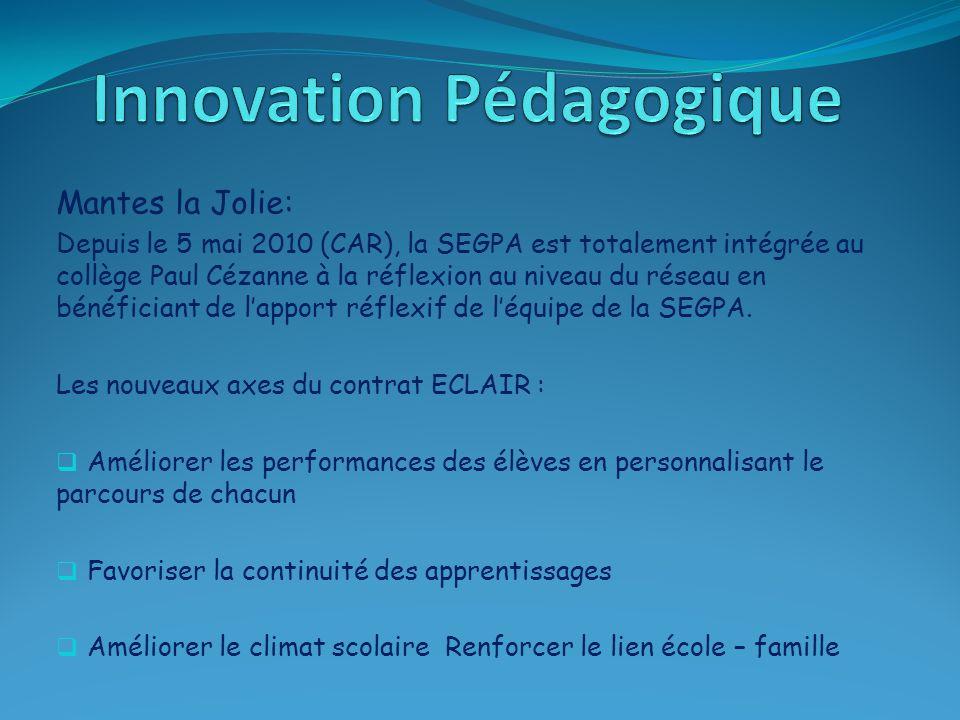 Mantes la Jolie: Depuis le 5 mai 2010 (CAR), la SEGPA est totalement intégrée au collège Paul Cézanne à la réflexion au niveau du réseau en bénéfician
