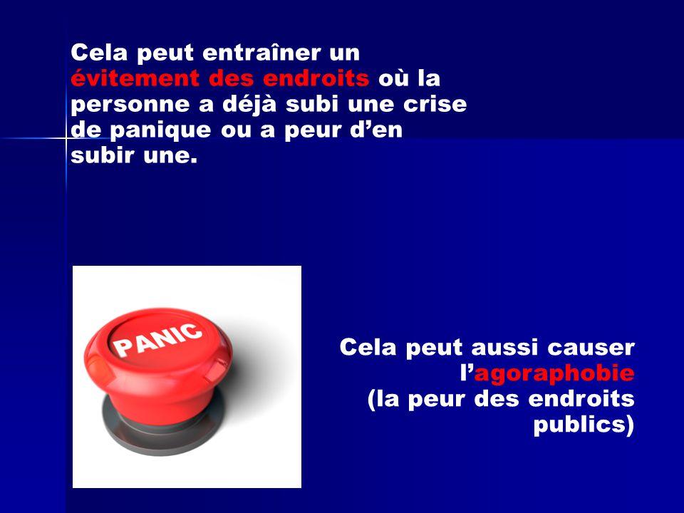 Cela peut entraîner un évitement des endroits où la personne a déjà subi une crise de panique ou a peur d'en subir une. Cela peut aussi causer l'agora