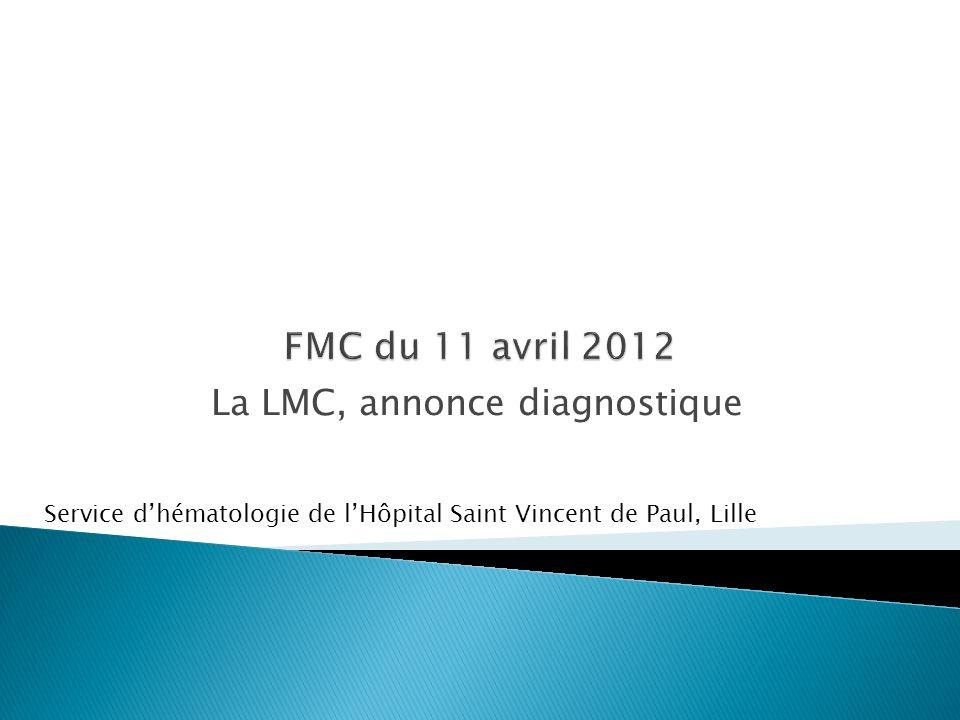 La LMC, annonce diagnostique Service d'hématologie de l'Hôpital Saint Vincent de Paul, Lille
