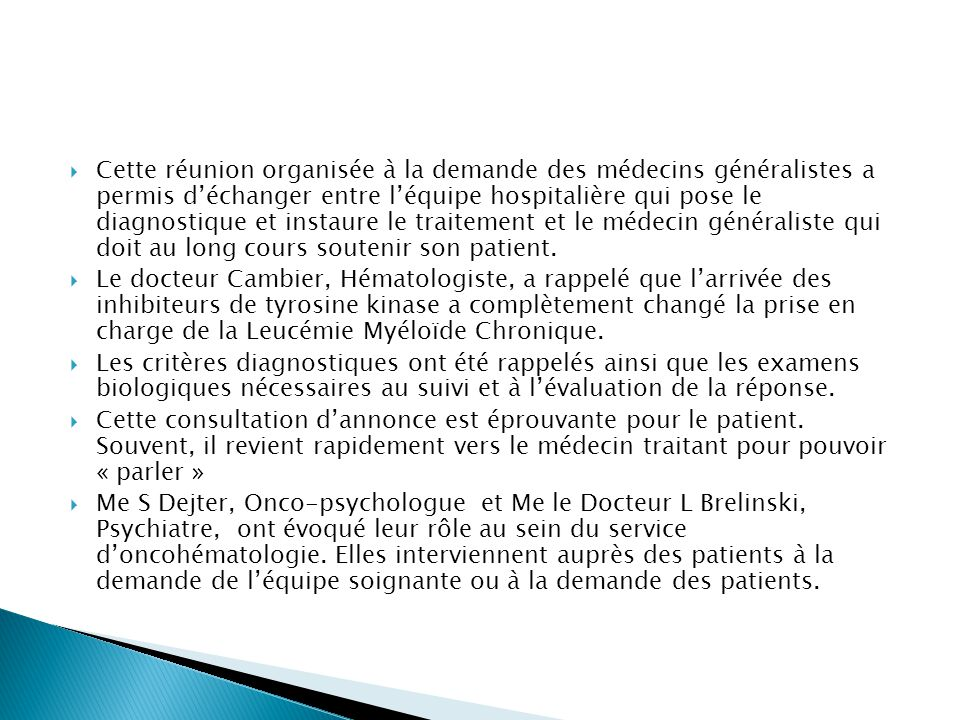  Fait que le patient soit souvent asymptomatique rend l'annonce de la LMC brutale.