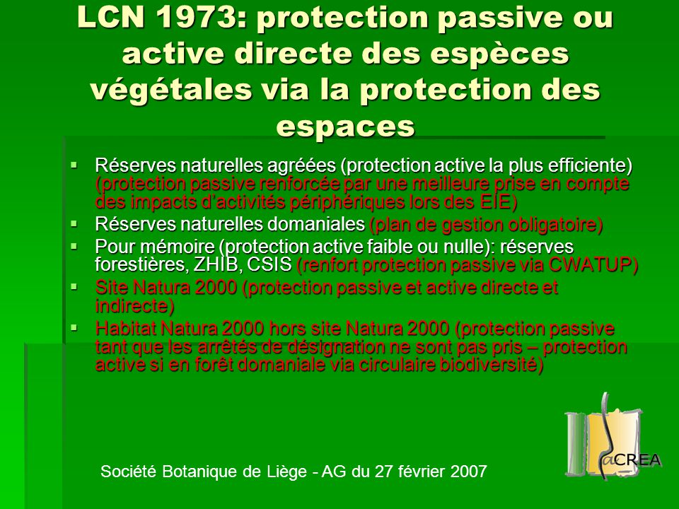 LCN 1973: protection passive ou active directe des espèces végétales via la protection des espaces  Réserves naturelles agréées (protection active la