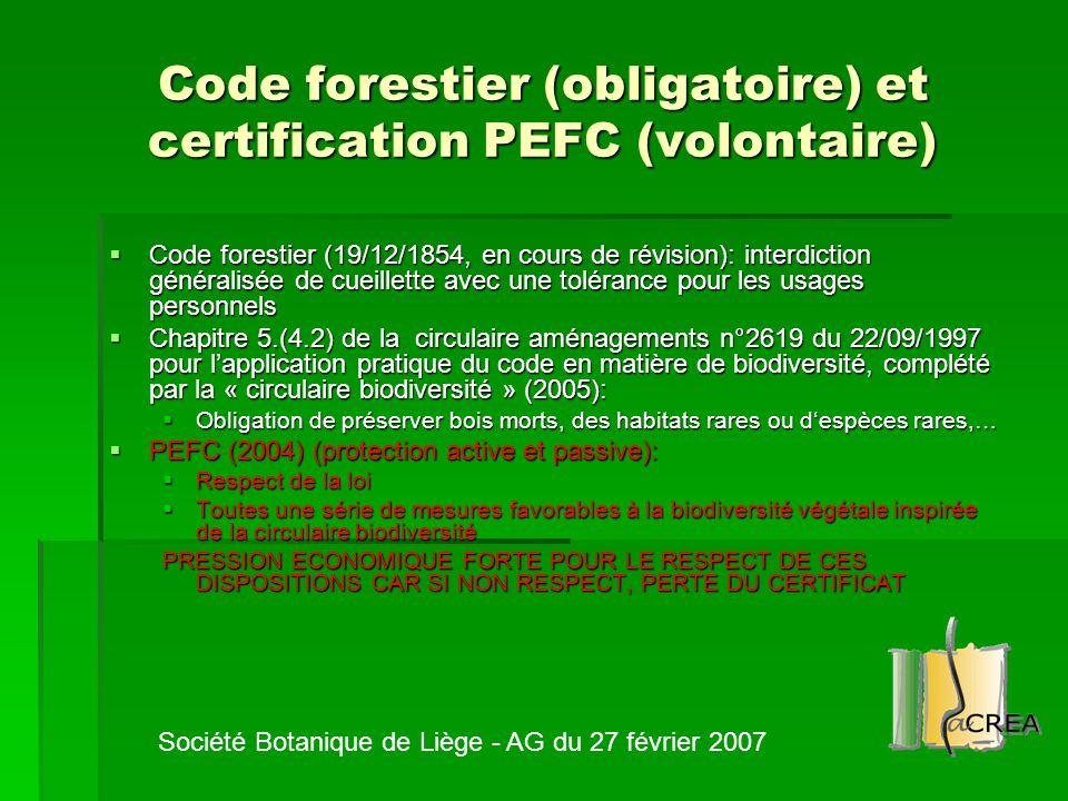 Code forestier (obligatoire) et certification PEFC (volontaire)  Code forestier (19/12/1854, en cours de révision): interdiction généralisée de cueil