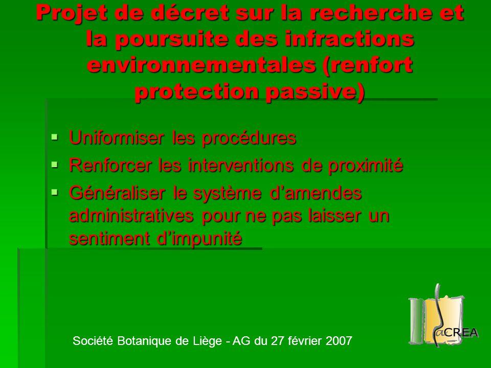 Projet de décret sur la recherche et la poursuite des infractions environnementales (renfort protection passive)  Uniformiser les procédures  Renfor