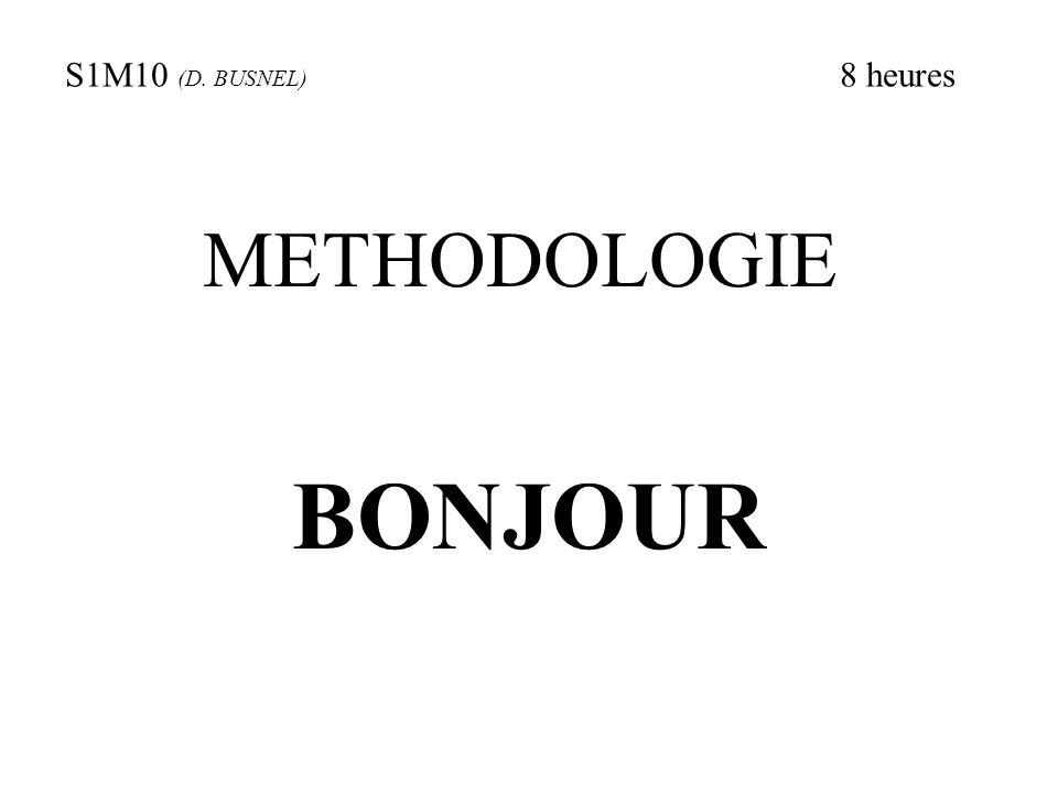 METHODOLOGIE S1M10 (D. BUSNEL) 8 heures BONJOUR