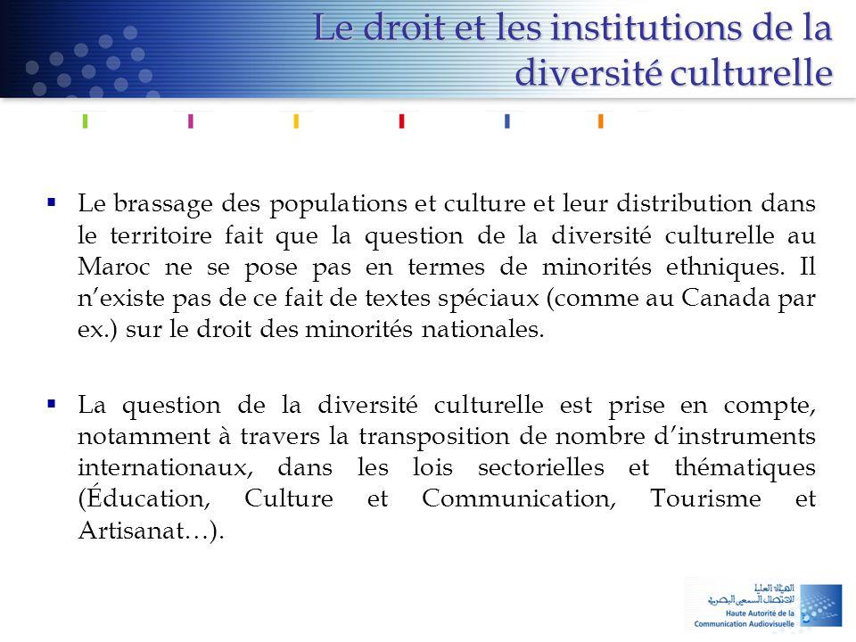 Le droit et les institutions de la diversité culturelle  Le brassage des populations et culture et leur distribution dans le territoire fait que la q