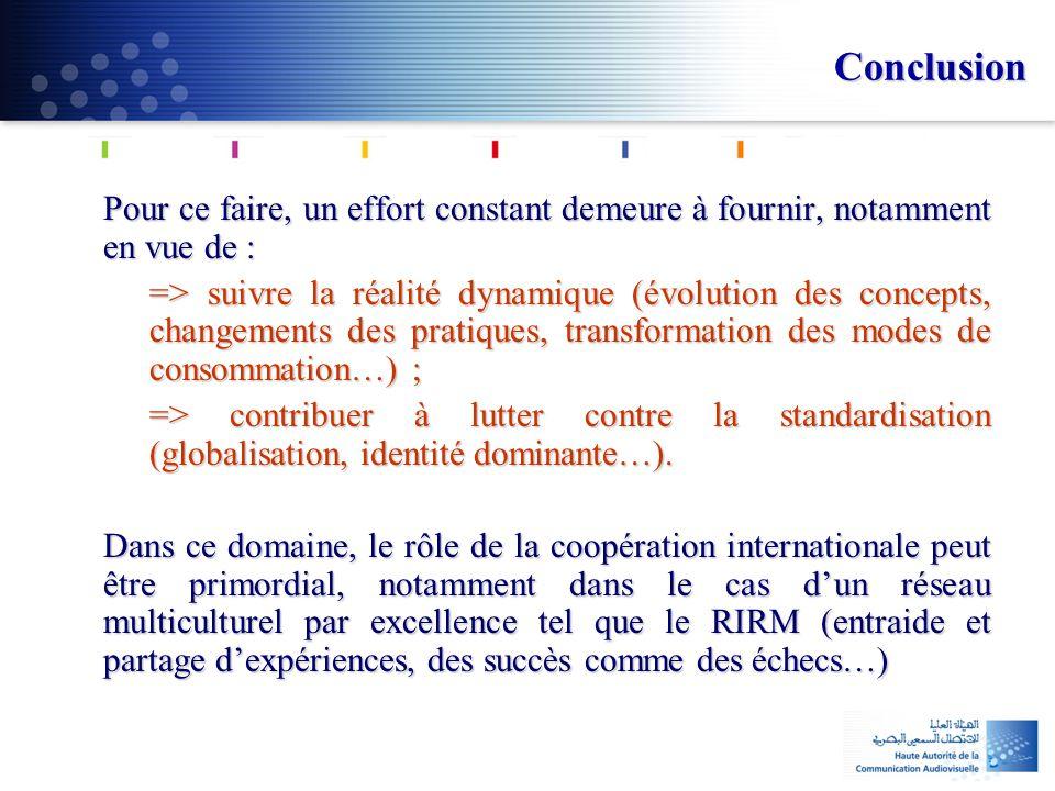 Conclusion Pour ce faire, un effort constant demeure à fournir, notamment en vue de : => suivre la réalité dynamique (évolution des concepts, changeme