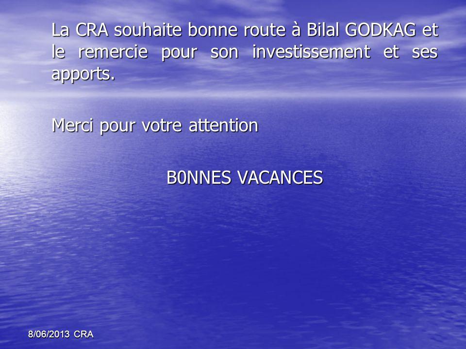 La CRA souhaite bonne route à Bilal GODKAG et le remercie pour son investissement et ses apports.