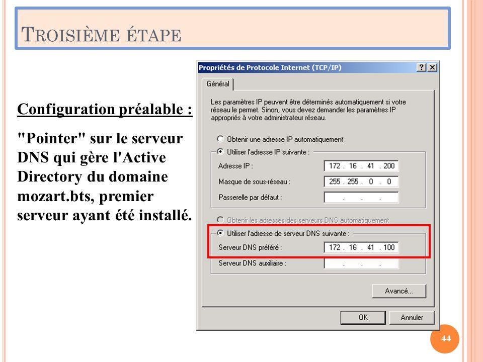 T ROISIÈME ÉTAPE Configuration préalable :