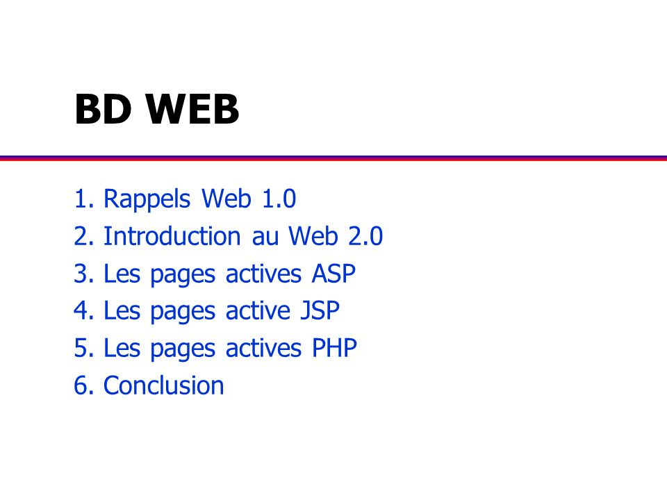 BD WEB 1.Rappels Web 1.0 2. Introduction au Web 2.0 3.