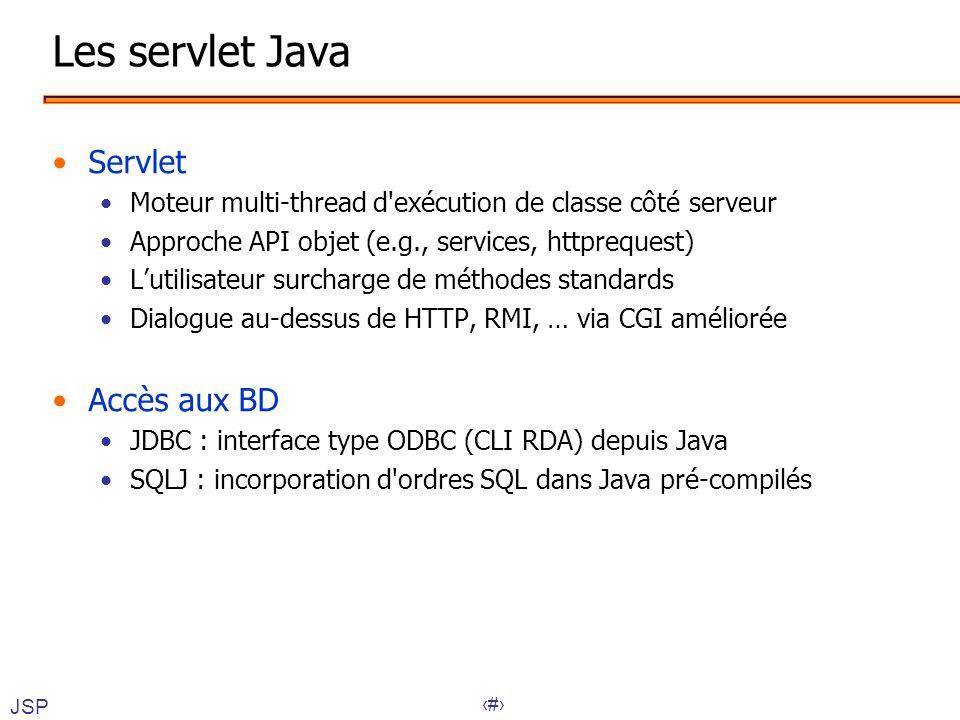 25 Les servlet Java •Servlet •Moteur multi-thread d'exécution de classe côté serveur •Approche API objet (e.g., services, httprequest) •L'utilisateur