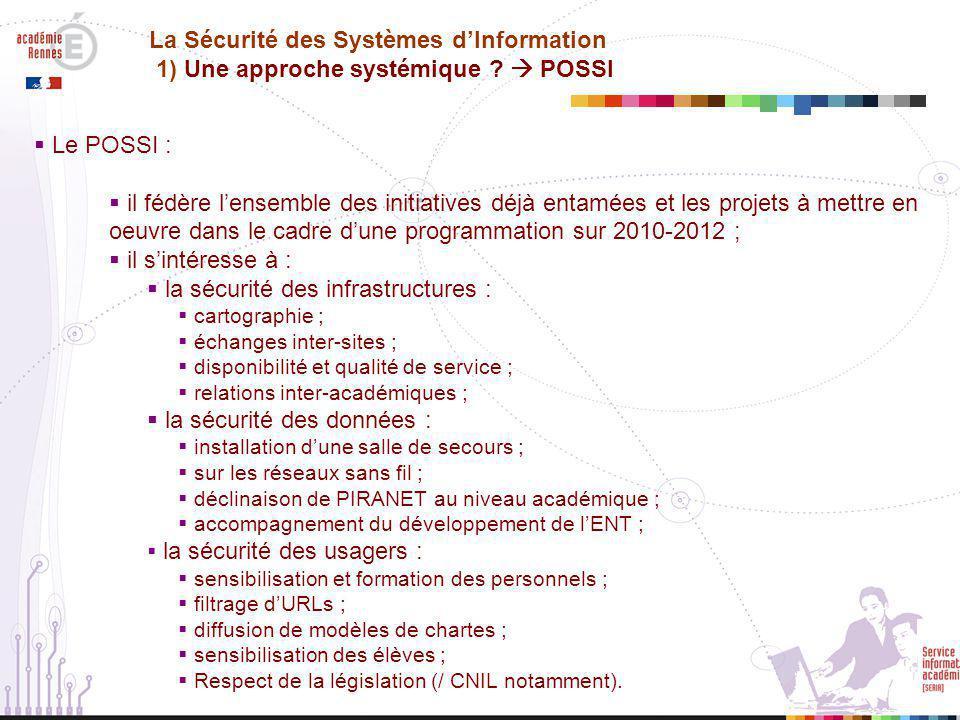  Objectifs :  Anticiper  Savoir réagir  Améliorer Source : SGDN La Sécurité des Systèmes d'Information 1) Une approche systémique .