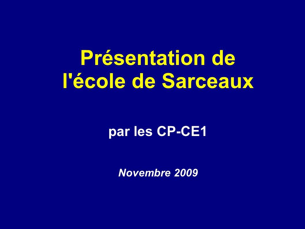 Présentation de l'école de Sarceaux par les CP-CE1 Novembre 2009