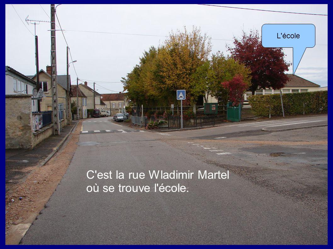 C'est la rue Wladimir Martel où se trouve l'école. L'école